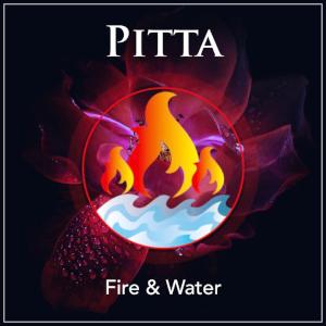Pitta Dosha - Fire & Water