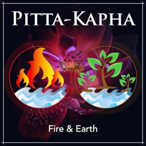 Pitta-Kapha Dosha - Fire & Earth