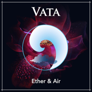 Vata Dosha - Ether & Air