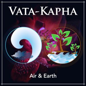 Vata-Kapha Dosha - Air & Earth