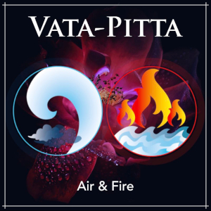 Vata-Pitta Dosha 0 Air & Fire